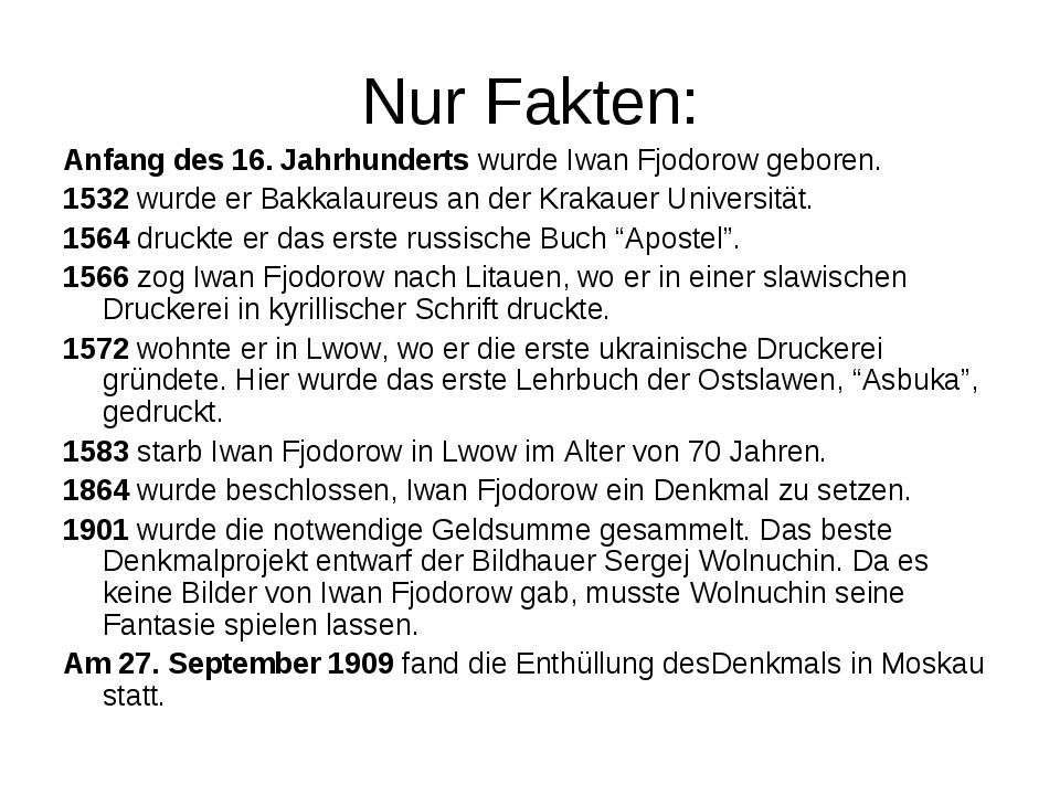 Nur Fakten: Anfang des 16. Jahrhunderts wurde Iwan Fjodorow geboren. 1532 wur...