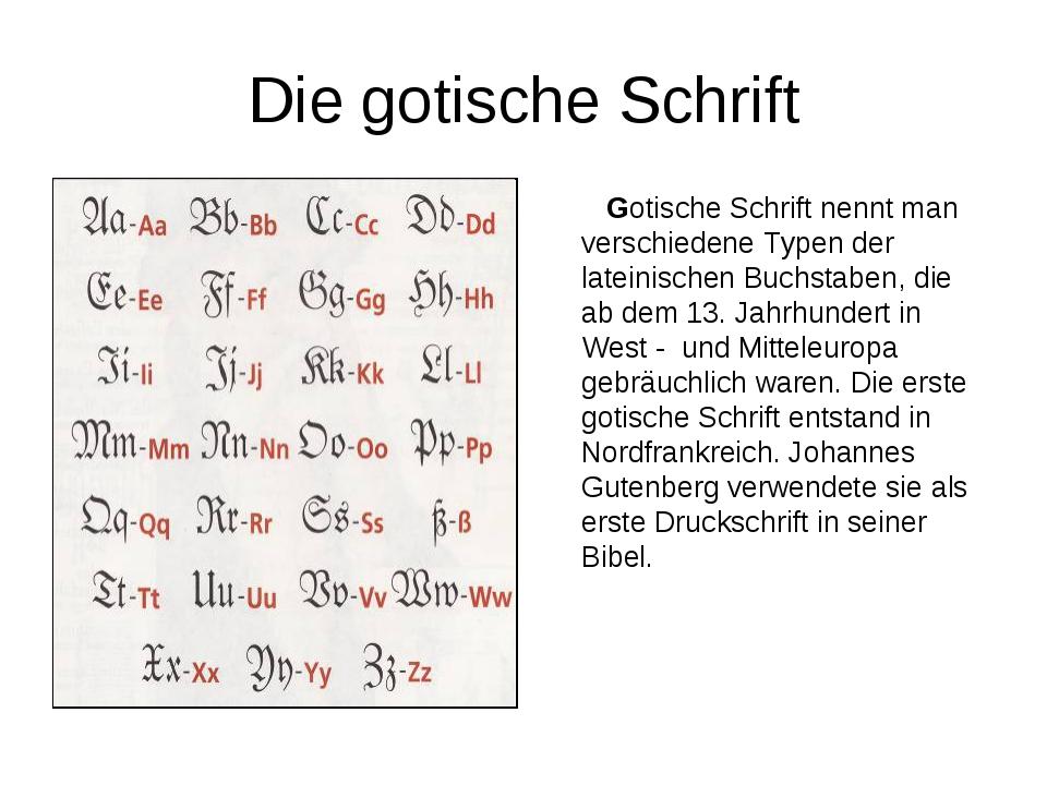 Die gotische Schrift Gotische Schrift nennt man verschiedene Typen der latein...