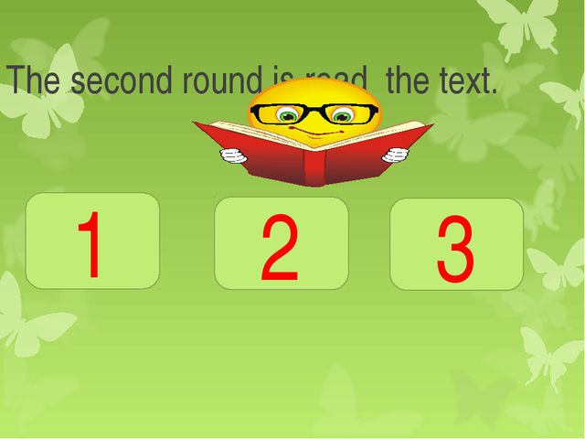 The second round is read the text. 1 2 3