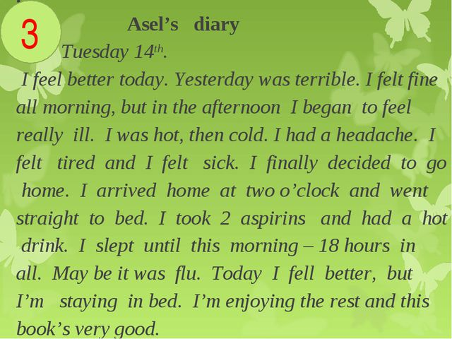 . Asel's diary Tuesday 14th. I feel better today. Yesterday was terrible. I f...