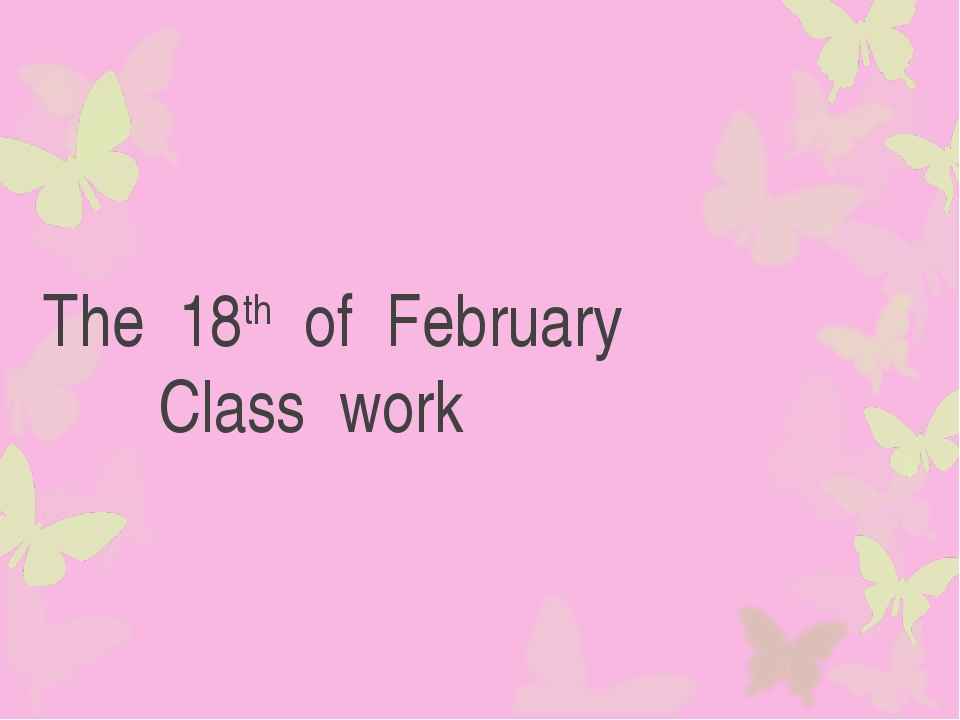 The 18th of February Class work