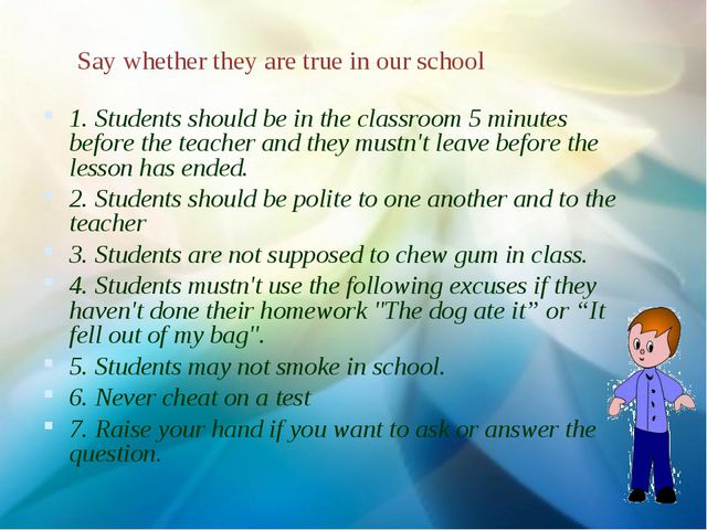 Say whether they are true in our school 1. Students should be in the classroo...