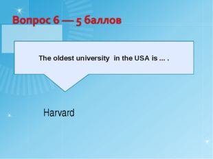 The oldest university in the USA is ... . Harvard
