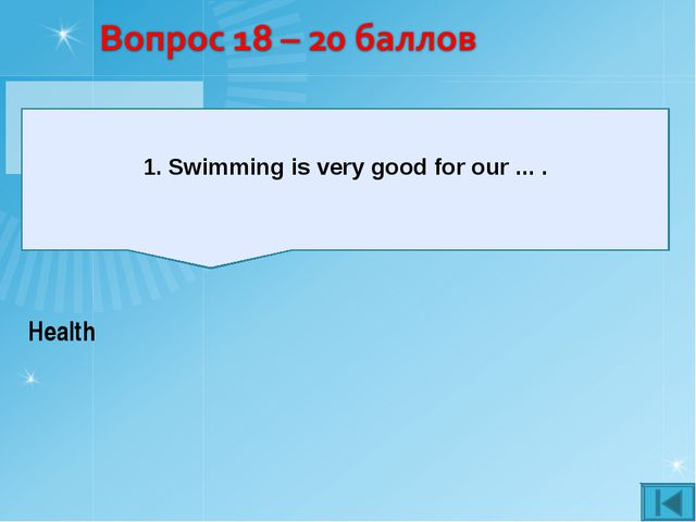 Swimming is very good for our ... . Health