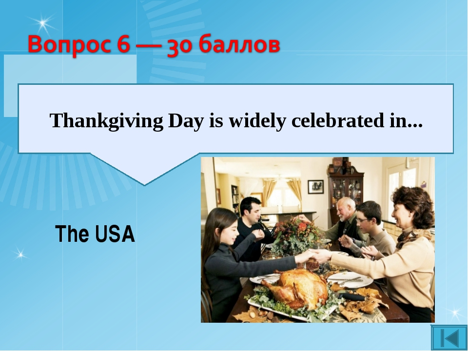 Thankgiving Day is widely celebrated in... The USA