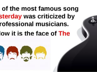 One of the most famous song Yesterday was criticized by professional musicia