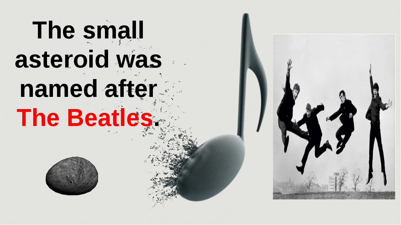 The small asteroid was named after The Beatles.