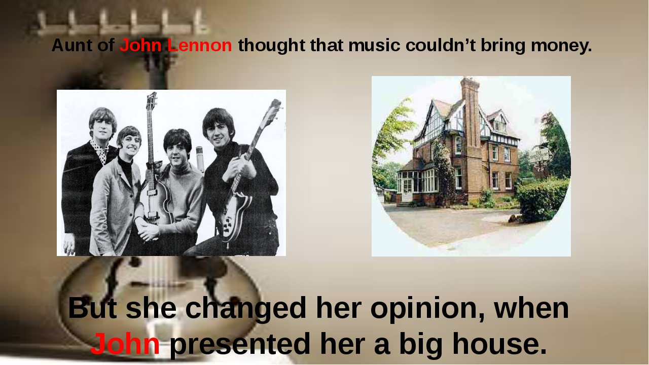 Aunt of John Lennon thought that music couldn't bring money. But she changed...