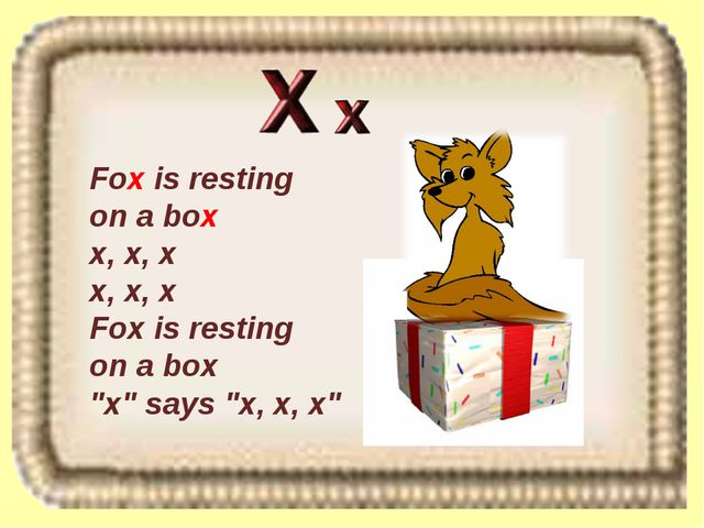 "Fox is resting on a box x, x, x x, x, x Fox is resting on a box ""x"" says ""x,..."