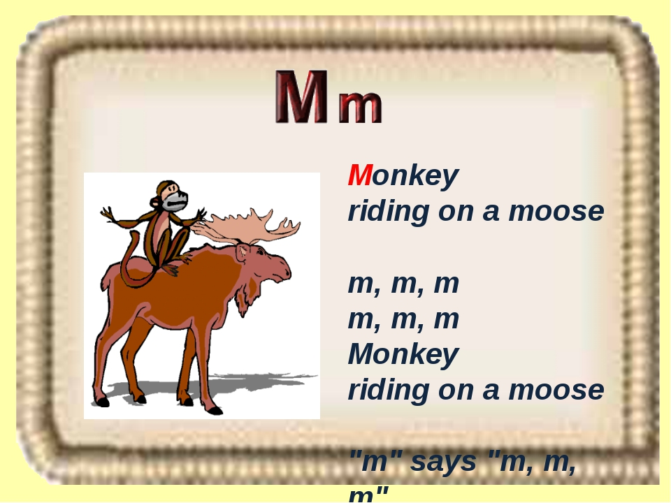 "Monkey riding on a moose m, m, m m, m, m Monkey riding on a moose ""m"" says ""m..."
