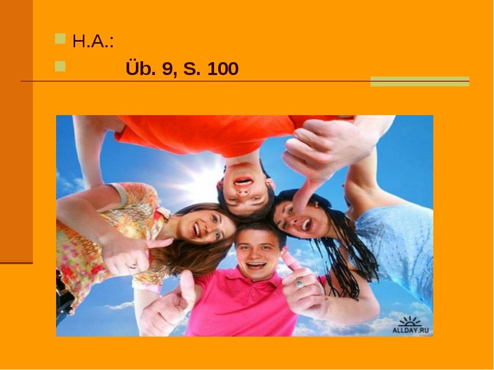H.A.: Üb. 9, S. 100
