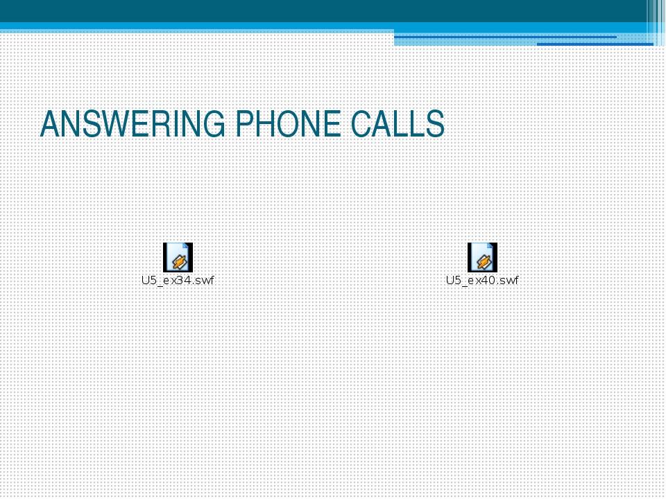 ANSWERING PHONE CALLS