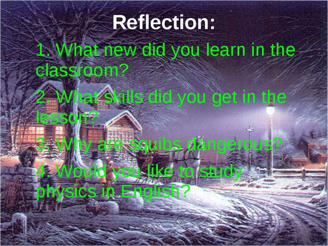 Reflection: 1. What new did you learn in the classroom? 2. What skills did yo...