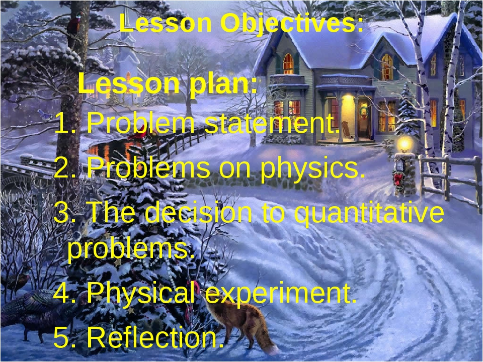 Lesson Objectives: 		Lesson plan: 1. Problem statement. 2. Problems on physic...