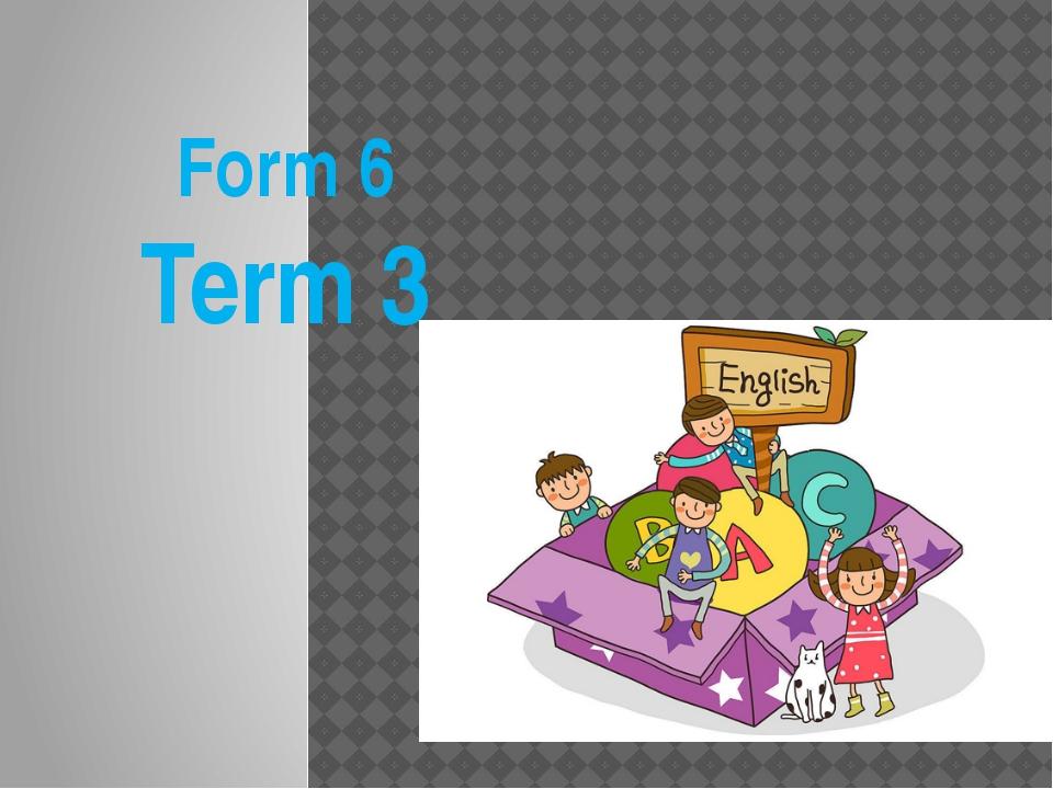 Form 6 Term 3