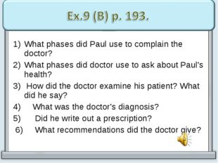What phases did Paul use to complain the doctor? What phases did doctor use t