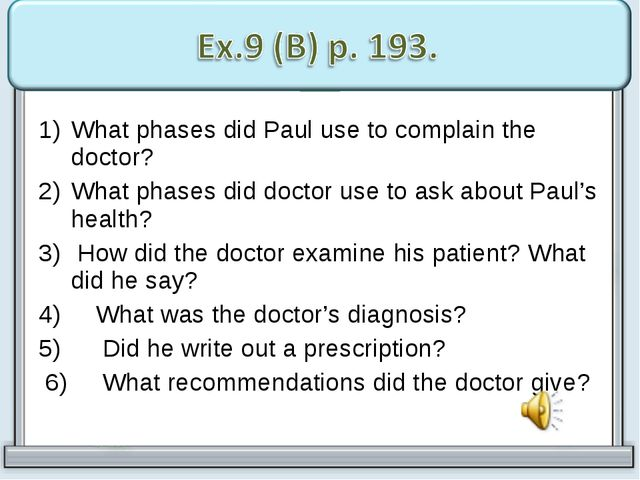 What phases did Paul use to complain the doctor? What phases did doctor use t...
