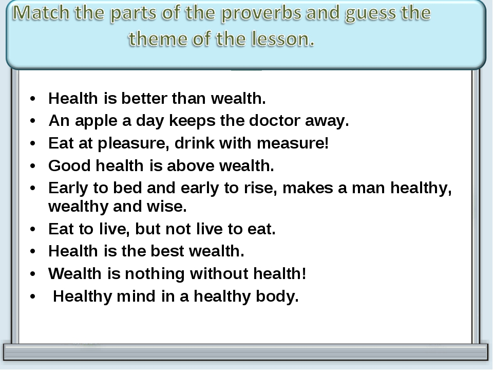 Health is better than wealth. An apple a day keeps the doctor away. Eat at pl...