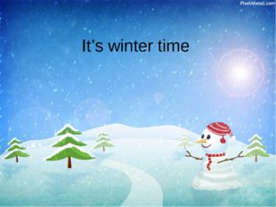It's winter time