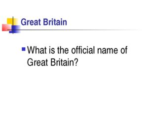 Great Britain What is the official name of Great Britain?