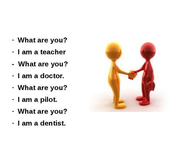 What are you? I am a teacher - What are you? I am a doctor. What are you? I...