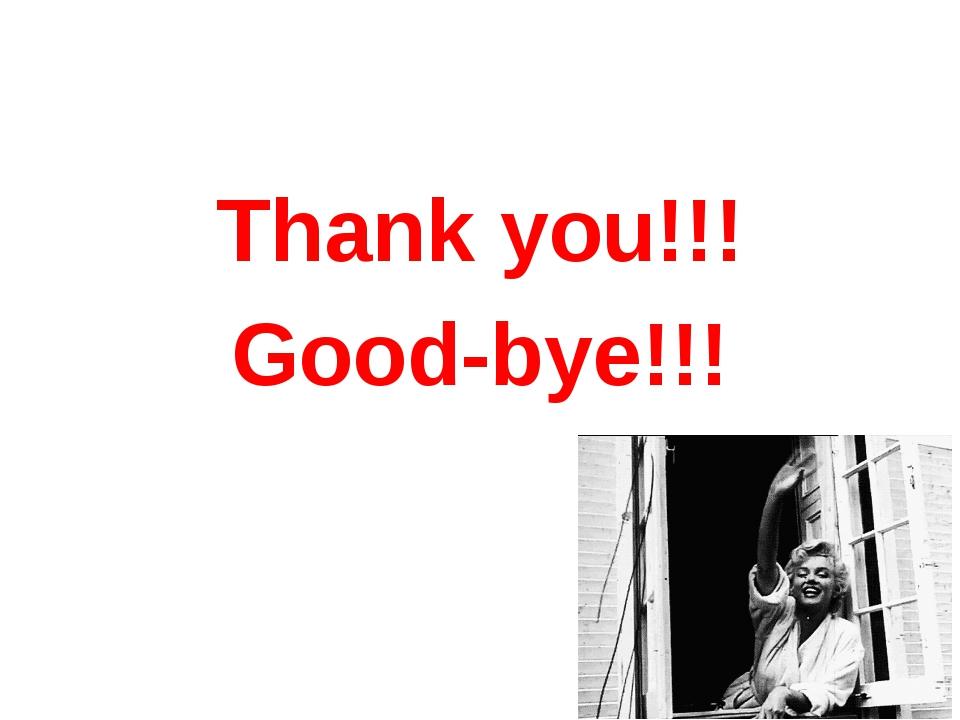 Thank you!!! Good-bye!!!