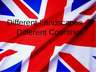 Different Landscapes – Different Countries