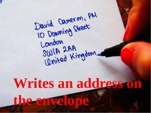 Writes an address on the envelope