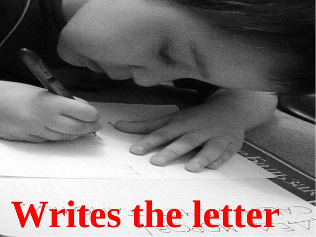 Writes the letter