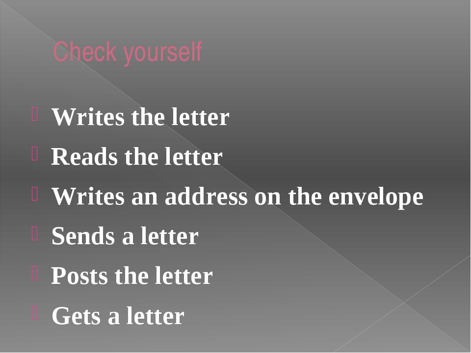 Check yourself Writes the letter Reads the letter Writes an address on the en...