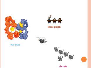 six cats three pupils two bears