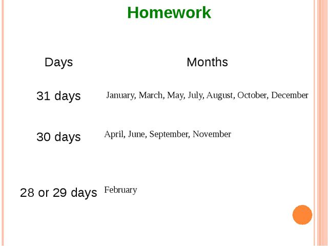 Homework Days 31 days Months January, March, May, July, August, October, Dece...
