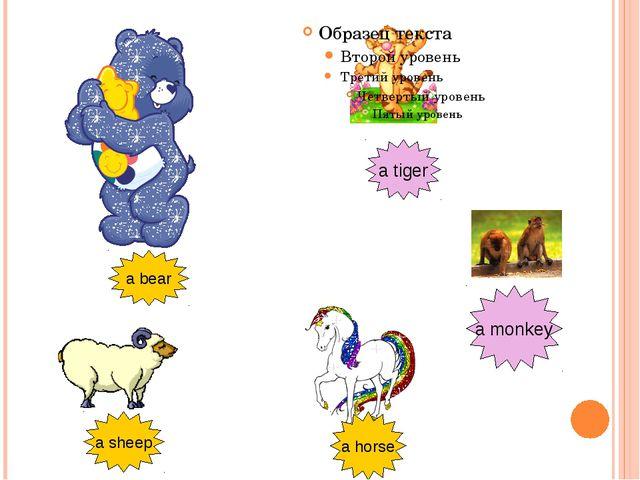 a bear a sheep a horse a monkey a tiger