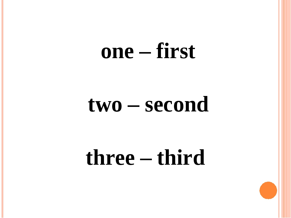 one – first two – second three – third