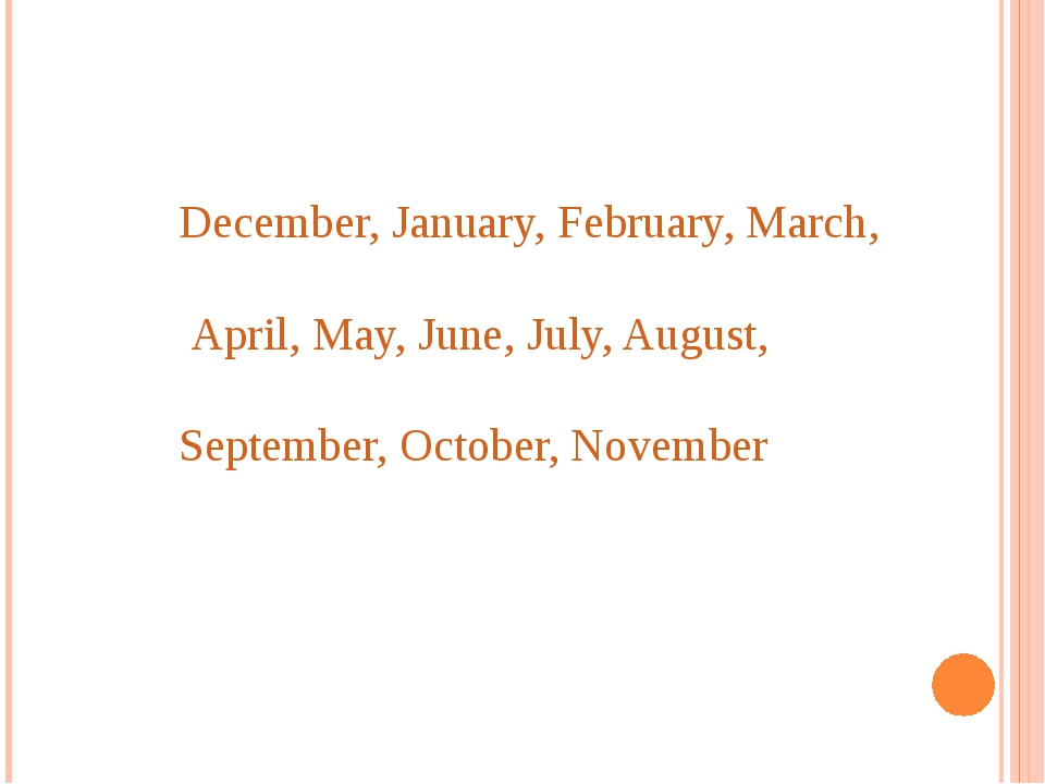 December, January, February, March, April, May, June, July, August, September...