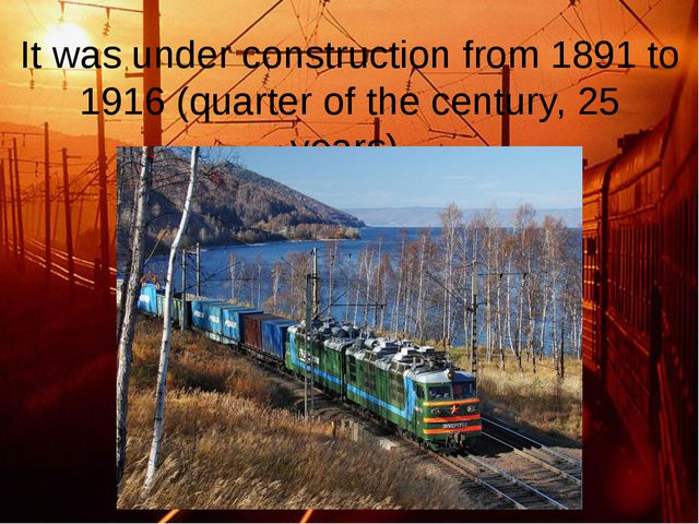 It was under construction from 1891 to 1916 (quarter of the century, 25 years).