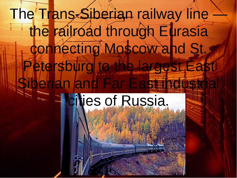 The Trans-Siberian railway line — the railroad through Eurasia connecting Mos...