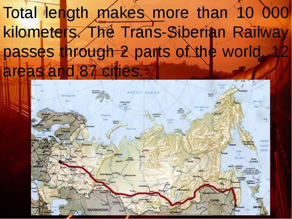 Total length makes more than 10 000 kilometers. The Trans-Siberian Railway pa...