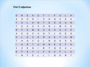 Find 12 adjectives DBEAUTIFULH AOHRICHGVSA TALANTE