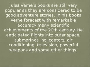 Jules Verne's books are still very popular as they are considered to be good