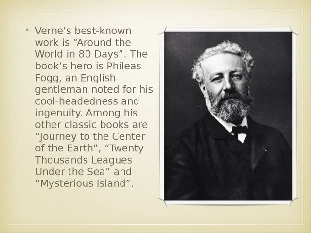 "Verne's best-known work is ""Around the World in 80 Days"". The book's hero is..."