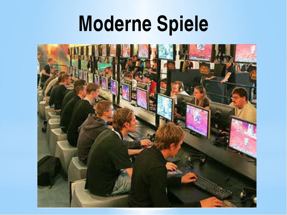 Moderne Spiele