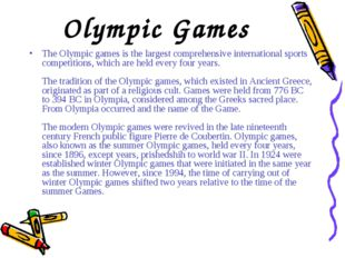 Olympic Games The Olympic games is the largest comprehensive international sp