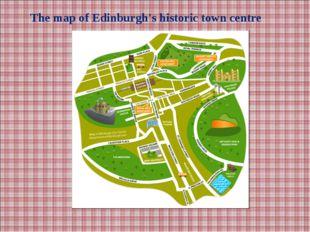 The map of Edinburgh's historic town centre