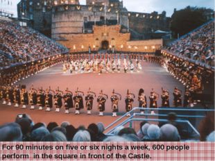 For 90 minutes on five or six nights a week, 600 people perform in the square
