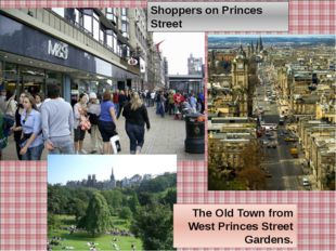 The Old Town from West Princes Street Gardens. Shoppers on Princes Street