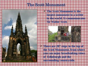 The Scott Monument is the largest monument to a writer in the world. It comme