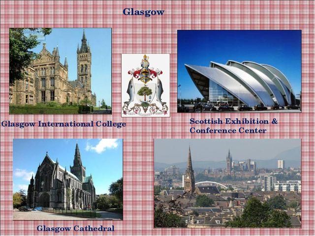 Glasgow Glasgow Cathedral Glasgow International College Scottish Exhibition &...