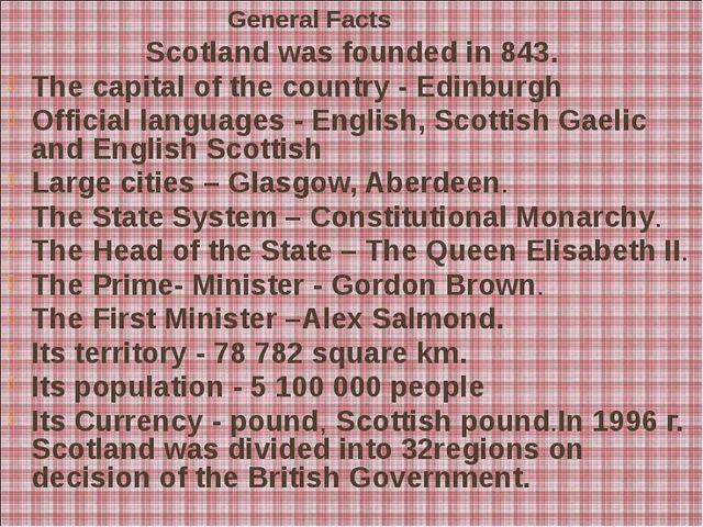 General Facts Scotland was founded in 843. The capital of the country - Edin...