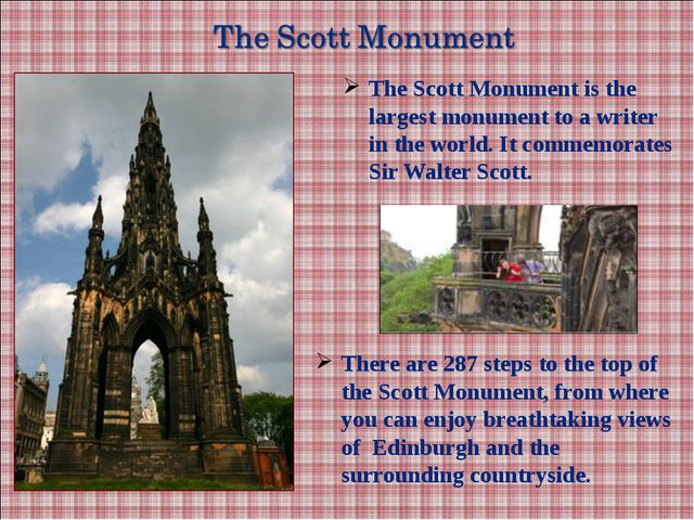 The Scott Monument is the largest monument to a writer in the world. It comme...